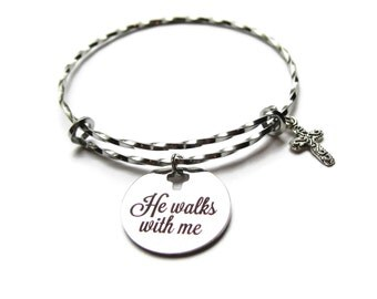 HE WALKS with Me BRACELET, Inspirational bracelet, Twisted stainless steel bangle, religious gift, confirmation gift, baptism gift