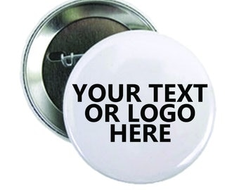 "Custom Made 2.25"" Pinback Buttons"