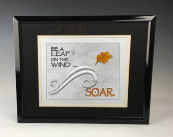 Be a Leaf on the Wind ... Soar - Serenity/Firefly Inspired Print