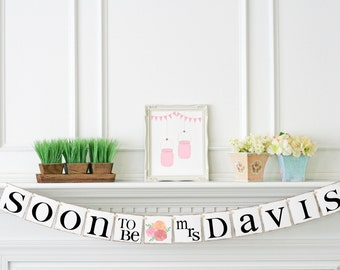Shabby Chic Bridal Shower Decorations Soon to be Mrs Banner - Bridal Shower Banner - Bachelorette Party Decor - Anne Collection B101