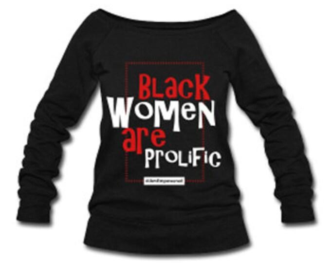 Black Women are Prolific Velvet Lettering Slouchy Wideneck Women's Sweatshirt - Black