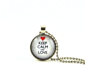 Keep calm pendant.Keep calm necklace.Keep calm jewelry.Glass pendant.Calm pendant.Calm necklace.Love Necklace.Love Pendant