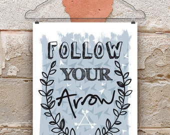 Follow Your Arrow, Spirit of Adventure Print