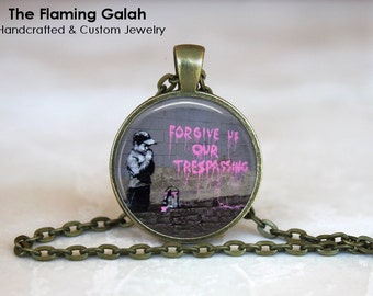 "BANKSY Pendant •  ""Forgive our Trespasses"" Quote •  Bansky Street Art •  Banksy Graffiti • Gift Under 20 • Made in Australia (P0061)"
