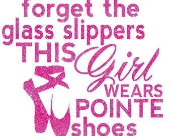 This Girl Wears Pointe Shoes Iron On Decal
