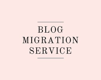Blog Migration Service - Blogger to Wordpress Migration Service - Wordpress.com to Wordpress.org Migration Service