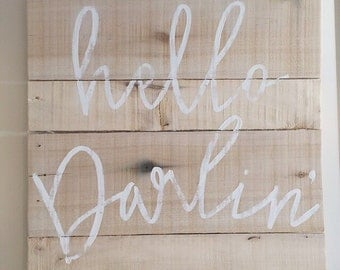 Hello Darlin - rustic sign - distressed sign