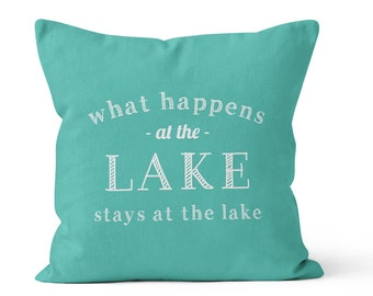 What Happens At The Lake Pillow Cover, cottage quote pillow cover, beach cabin decor, lake decor, blue turquoise pillow cover