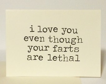 I Love You Even Though Your Farts Are Lethal - Greeting Card