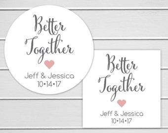 Better Together, Wedding Favor Sticker, Wedding Stickers, Wedding labels (#522)