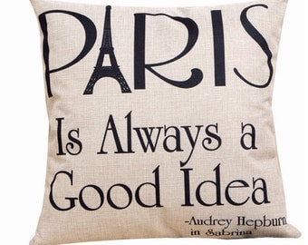 Paris is Always a Good Idea - Audrey Hepburn Pillow Cover