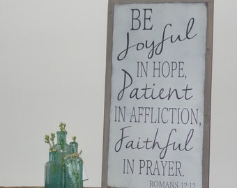 Be Joyful in Hope Patient in Affliction Faithful in Prayer Wood Sign Bible Verse Wooden Sign Framed Scripture Sign Romans 12  Wall Art