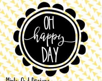 Cricut SVG - Oh Happy Day SVG Cut File - Sunshine - Coffee Mug - Wall Decor - You Make Me Happy - Silhouette - Cutting Files