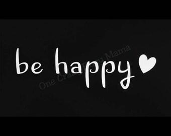 Be Happy Window Decal