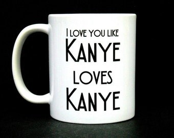 girlfriend gift, gift girlfriend, girlfriend mug, gift for girlfriend,  Gift, girlfriend, Kanye Mug, Funny Coffee Mug, girlfriend gift, mug