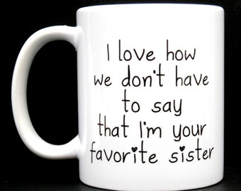 sister, unique gift for sister, unique gifts for sisters, gifts for sisters, sister in law gift, sister birthday gift, gift for sister, mug
