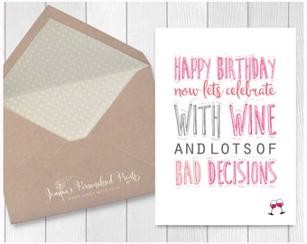 Celebrate Your Birthday With Wine And Bad Decisions Funny Quirky Joke Banter Birthday Card