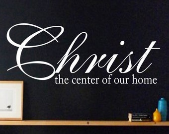 Christ the Center of our Home wall decal
