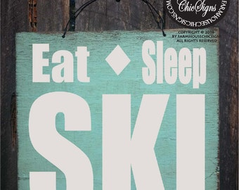 Eat Sleep Ski, Ski sign, cabin decor, ski decor, winter decor, ski decoration, cabin decoration, ski saying