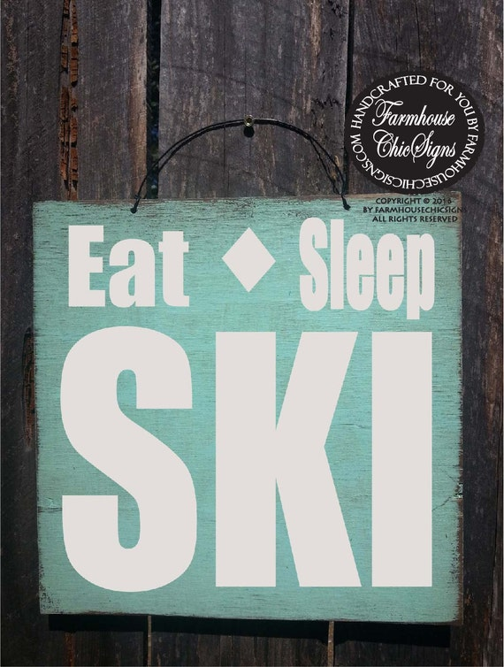 Eat Sleep Ski, Ski sign, cabin decor, ski decor, winter decor, ski decoration, cabin decoration, ski saying, 40/187