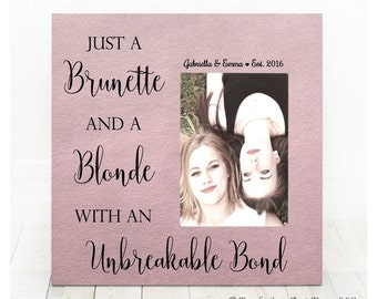 Brunette and A Blonde Best Friend Bond Picture Frame Best Friends Picture Frame Best Friend Gift Best Friend Picture Frame Blonde Brunette