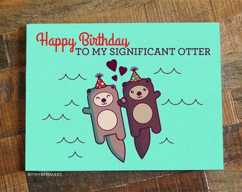"Funny Birthday Card ""Happy Birthday to my Significant Otter"" - Cute Birthday Card for Husband Wife Boyfriend Girlfriend, bday card, Pun Card"