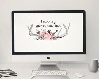 Desktop Background ~ Make My Dreams Come True ~ Computer Wallpaper Quote, Inspirational Quote Background, Computer Background