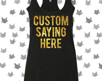 Custom Tank Top with your Saying in Glitter - Other Colors to choose from