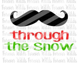 Christmas SVG - Stashing through the snow - Christmas SVG - Funny Chirstmas - Mustashe SVG - Christmas - dfx file