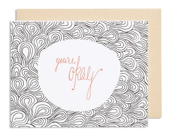 You're Okay—Hand made sarcastic Love Card with black and white abstract bubble pattern and coral hand drawn type