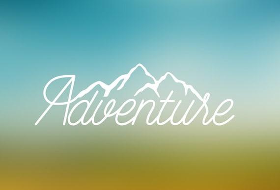 Adventure  Mountain Vinyl Decal - Car Decal - Car Sticker - Laptop Decal - Laptop Sticker
