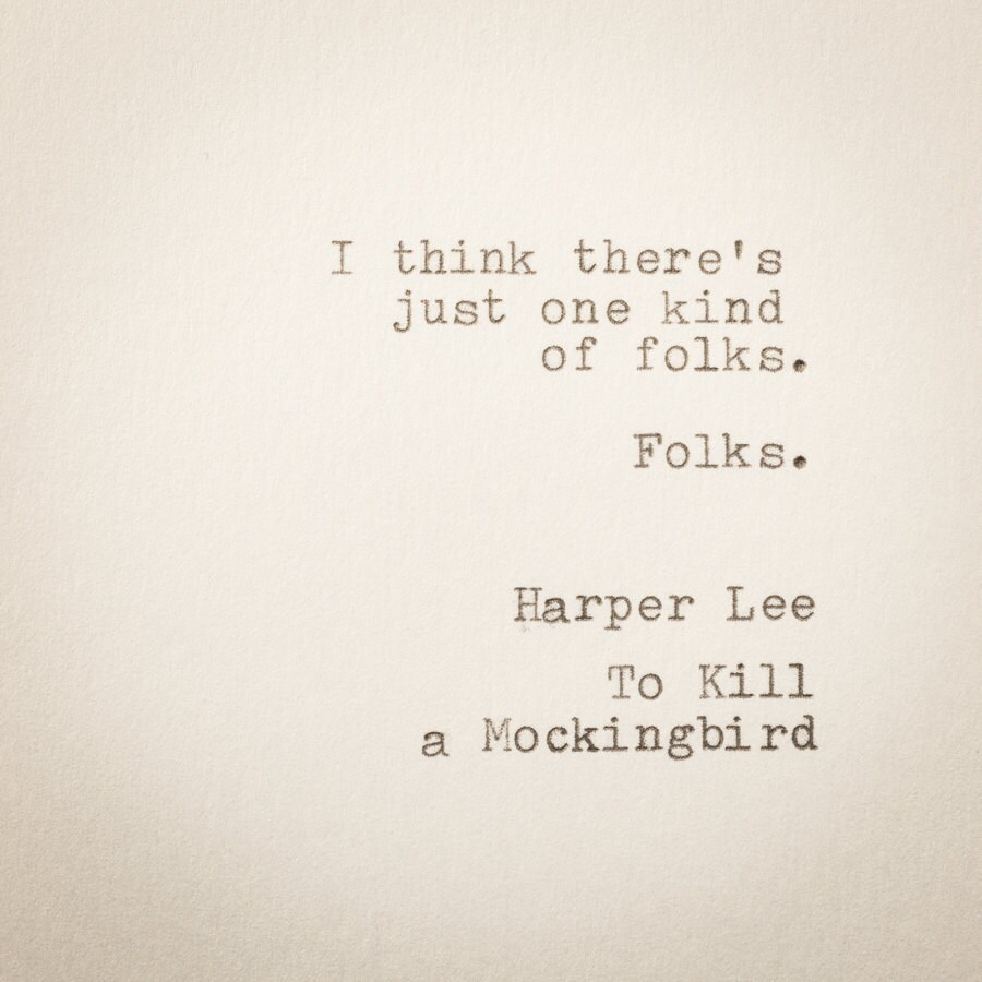 Harper Lee Quotes: Harper Lee Quote ... One Kind Of Folks ... To Kill A