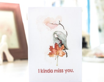 Greeting card - I kinda miss you