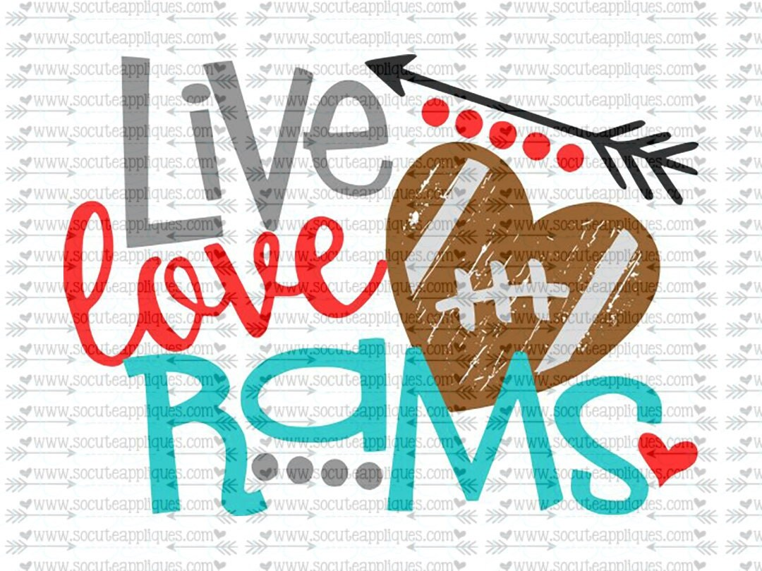 Svg Dxf Eps Cut File Live Love Rams Football Svg Team