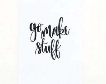 Go Make Stuff - Wall Print - Black Lettering