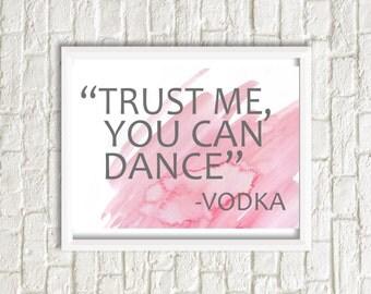 "Wedding Printable, Digital File, ""Trust me you can dance"", Bar Sign, Print at home"