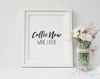 50% OFF.Frame Print,Kitchen Apartment Bathroom Decor,Printable Wall Art Quotes,Instant Download,Coffee now Wine Later