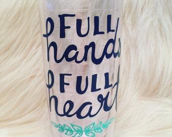 Full Hands Full Heart Tumbler-