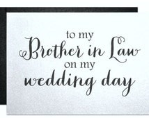 Wedding Gift For Future Brother In Law : brother in law on my wedding day, card for future brother in law gift ...