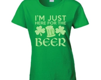 I'm Just Here For The Beer Ladies T Shirt funny St. Patrick's day party shirt for women girls green beer drinking fun