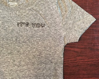 It's You Hand Stitched T-shirt