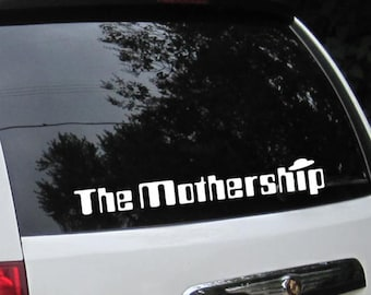 The Mothership Window Decal - UFO for Mom's Car