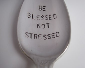 Be Blessed Not Stressed Spoon