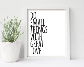 Do Small Things With Great Love Printable Quote, Wall Art, Nursery Art, Home Decor, Gallery, Instant Download, Motivational, Black and White
