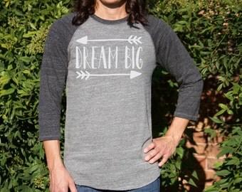 Baseball Tee / Dream Big Raglan Shirt / Graphic Tees for Her / Inspirational Tees / Lady Boss Shirts / Girl Power Shirt / Womens Tshirts