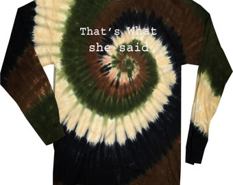 That's What She Said Adult Long Sleeve Tie Dye Tee T-Shirt SHESAID-2000