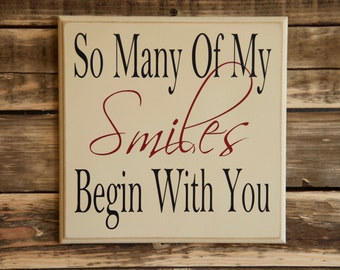 So Many of My Smiles Begin With You ~ Valentine's Day ~ Nursery Decor ~ Nursery Wall Art ~ Smiles Sign ~ Love Sign ~ Valentine #080-1010-01