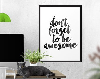 Don't Forget to be Awesome, Typography Poster, Home Decor, Inspirational Print, Graduation Gift, Watercolor, Typography Quote, Wall Art
