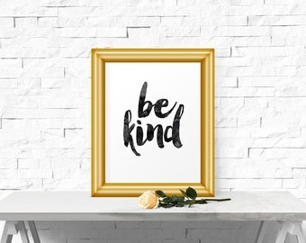 Be Kind, Watercolor, Motivational Poster, Kids room, Nursery, Home Decor, Inspirational Print, Art Print, Wall Art Instant Download, Pop Art