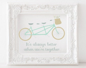 It's always better when we're together Printable, Better together print, bicycle print, tandem bicycle print, Jack Johnson printable lyrics